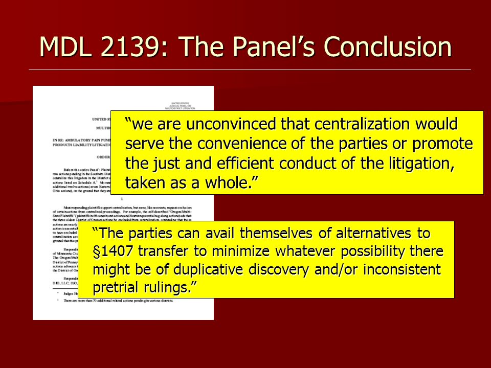 MDL 2139: The Panels Conclusion we are unconvinced that centralization would serve the convenience of the parties or promote the just and efficient co