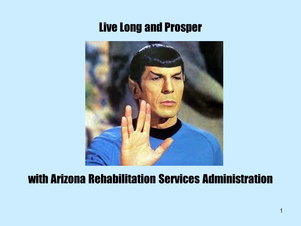1 Live Long and Prosper with Arizona Rehabilitation Services Administration