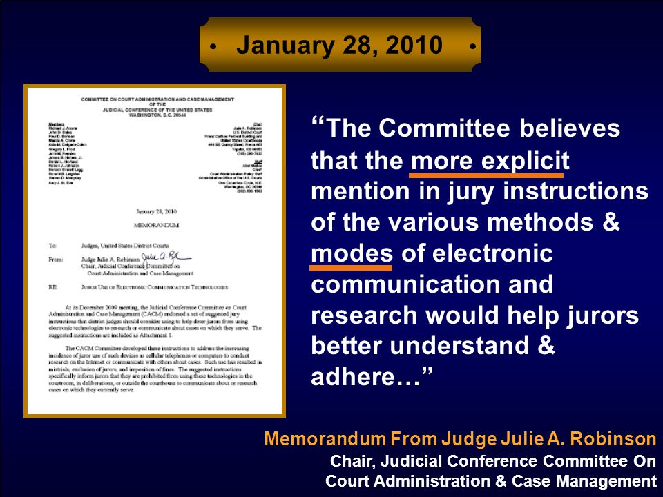 Memorandum From Judge Julie A. Robinson Chair, Judicial Conference Committee On Court Administration & Case Management January 28, 2010 The Committee
