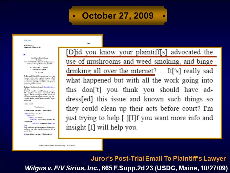 October 27, 2009 Jurors Post-Trial Email To Plaintiffs Lawyer Wilgus v. F/V Sirius, Inc., 665 F.Supp.2d 23 (USDC, Maine, 10/27/09)
