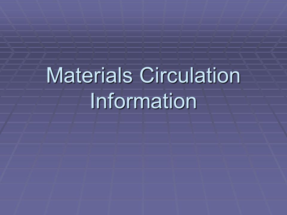 Materials Circulation Information