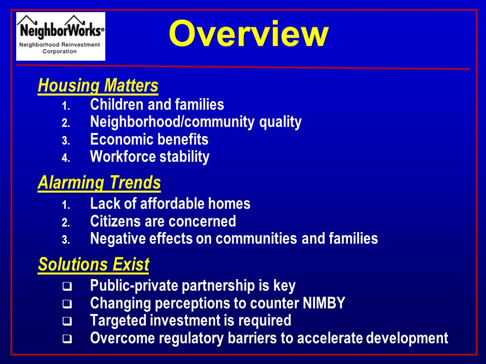 Housing Matters 1. Children and families 2. Neighborhood/community quality 3.