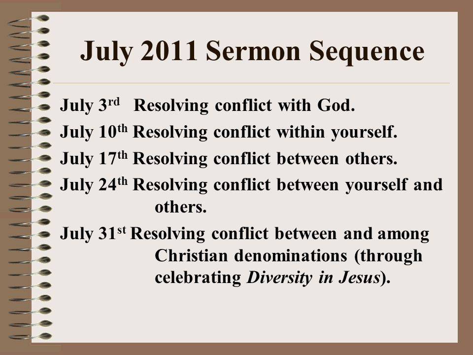 July 2011 Sermon Sequence July 3 rd Resolving conflict with God.