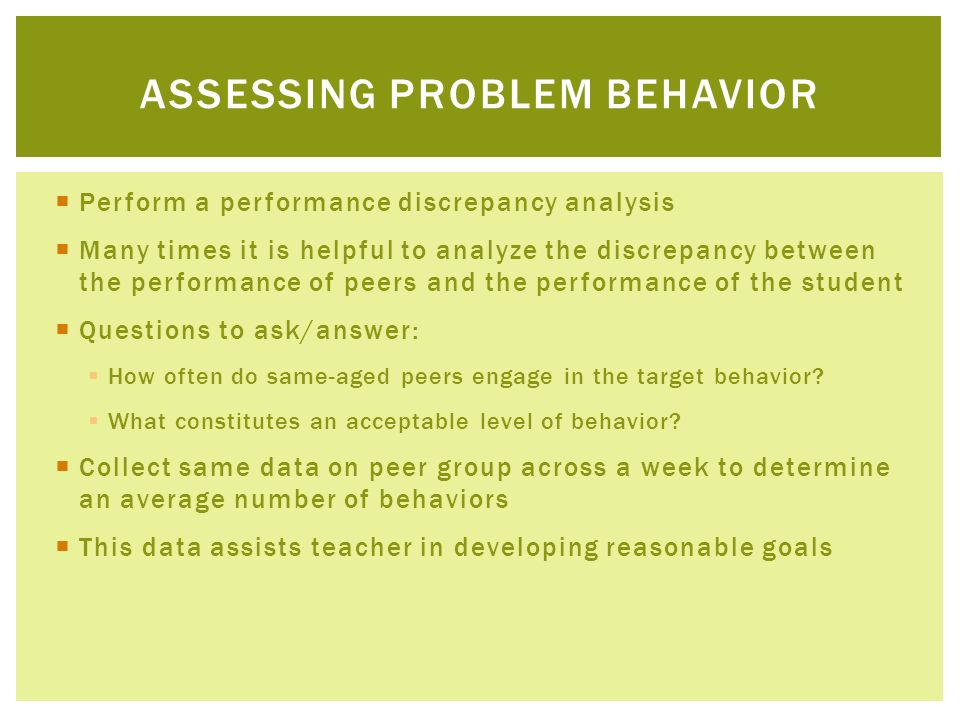 Perform a performance discrepancy analysis Many times it is helpful to analyze the discrepancy between the performance of peers and the performance of