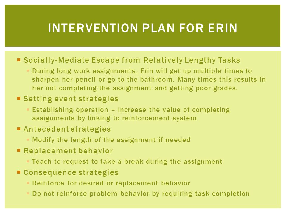 Socially-Mediate Escape from Relatively Lengthy Tasks During long work assignments, Erin will get up multiple times to sharpen her pencil or go to the