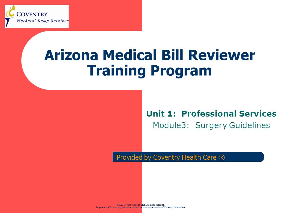 22 Arizona Regulation Training - Surgery Co-Surgeon Reimbursement The reimbursement for two co-surgeons is calculated by the bill review system.