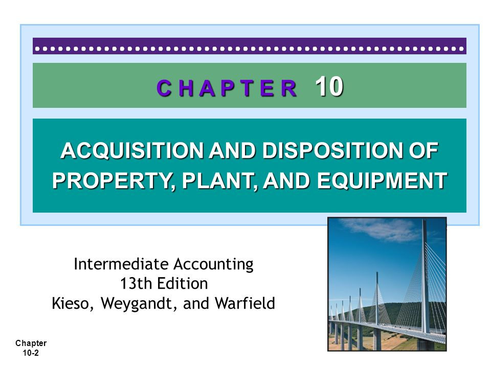 Chapter 10-3 1.Describe property, plant, and equipment.