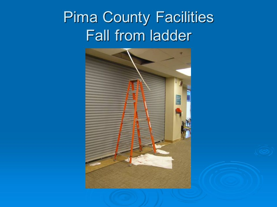 Pima County Facilities Fall from ladder