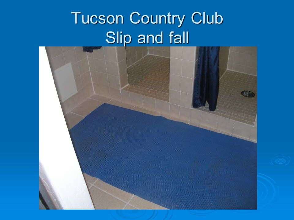 Tucson Country Club Slip and fall