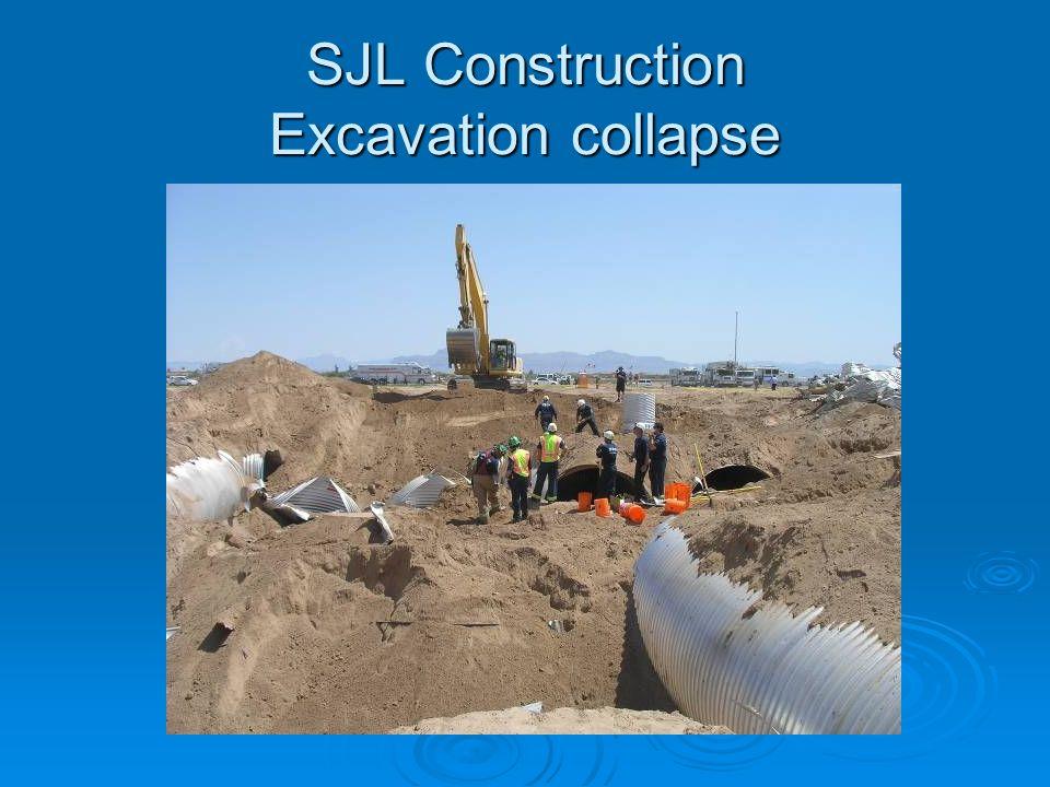 SJL Construction Excavation collapse