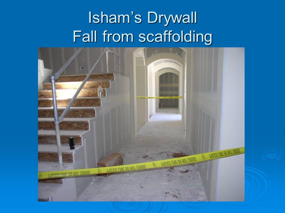 Ishams Drywall Fall from scaffolding