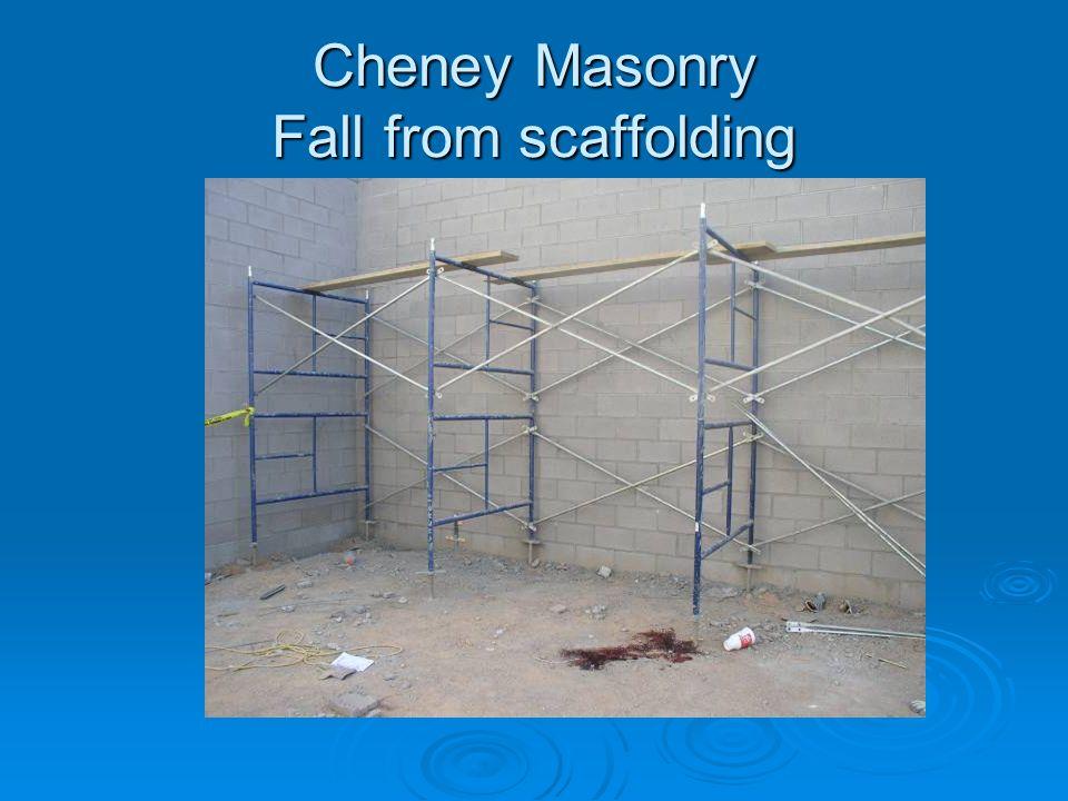 Cheney Masonry Fall from scaffolding