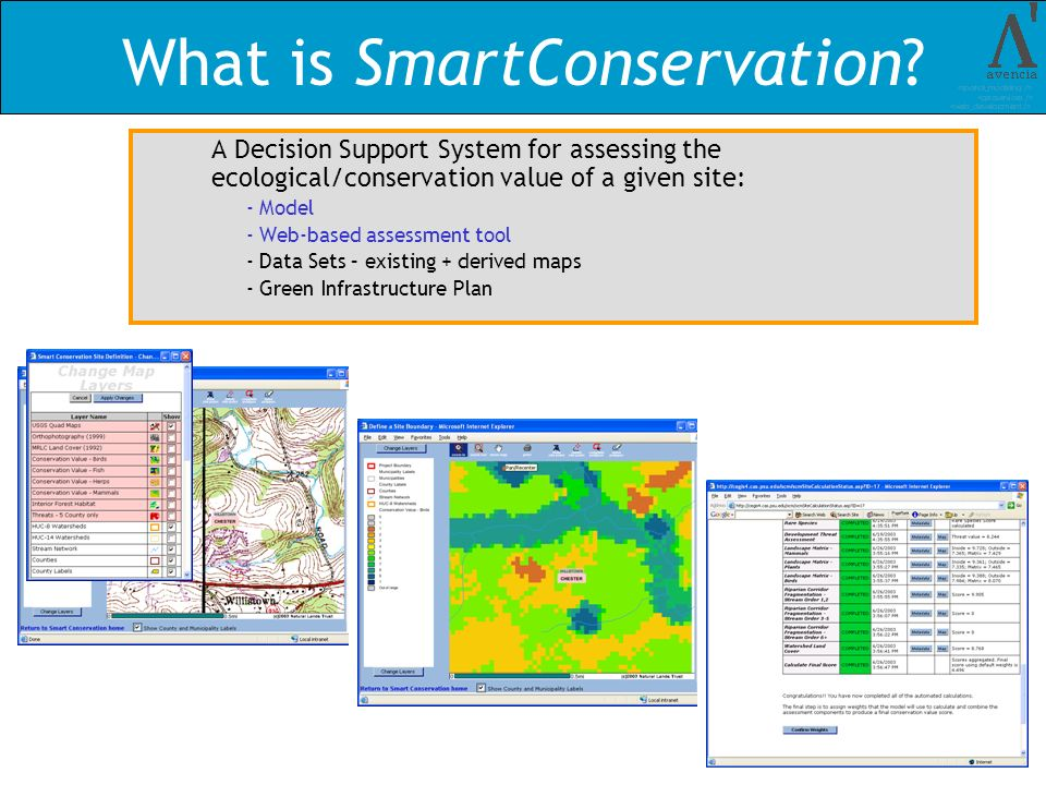 What is SmartConservation? A Decision Support System for assessing the ecological/conservation value of a given site: - Model - Web-based assessment t