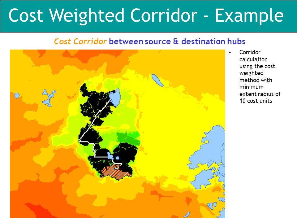 Cost Weighted Corridor - Example Corridor calculation using the cost weighted method with minimum extent radius of 10 cost units Cost Corridor between