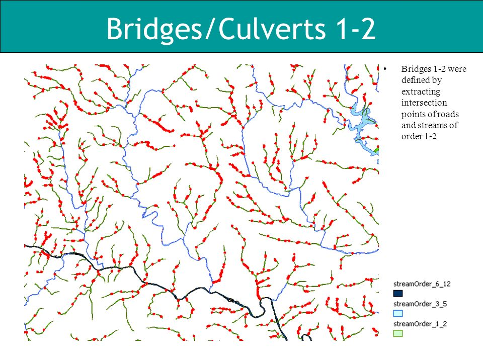 Bridges/Culverts 1-2 Bridges 1-2 were defined by extracting intersection points of roads and streams of order 1-2