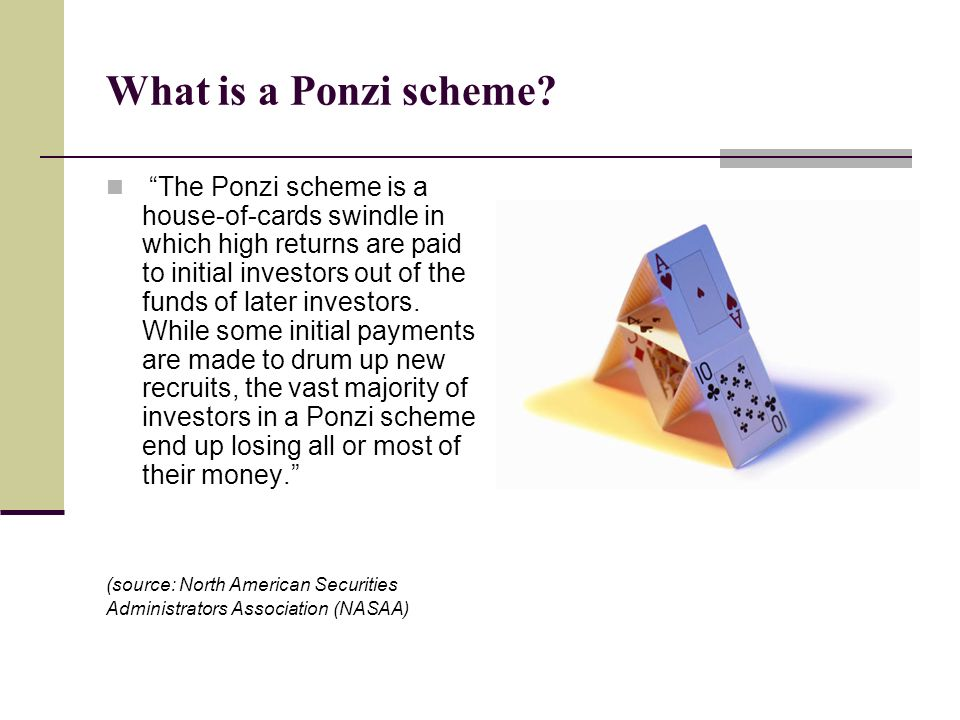 What is a Ponzi scheme? The Ponzi scheme is a house-of-cards swindle in which high returns are paid to initial investors out of the funds of later inv