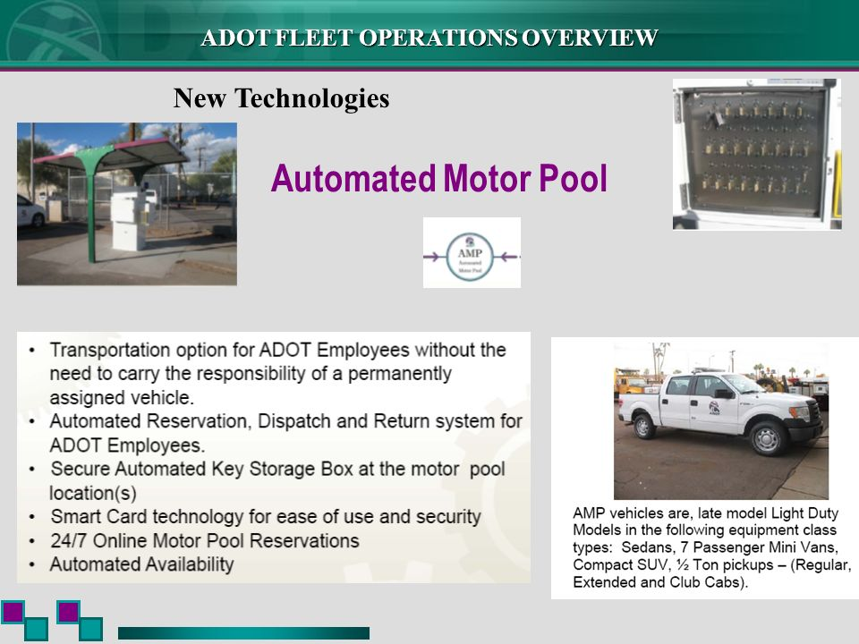 ADOT FLEET OPERATIONS OVERVIEW New Technologies Automated Motor Pool