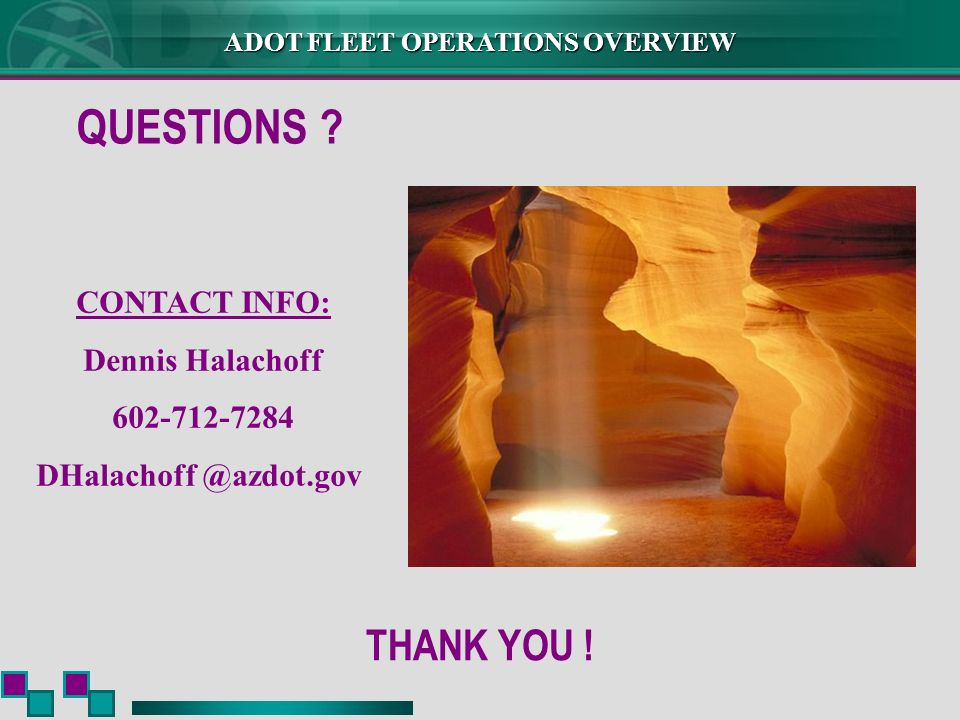 ADOT FLEET OPERATIONS OVERVIEW THANK YOU .QUESTIONS .