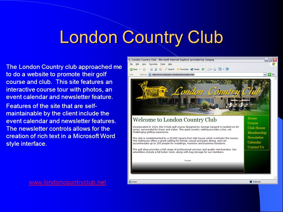 London Country Club The London Country club approached me to do a website to promote their golf course and club. This site features an interactive cou