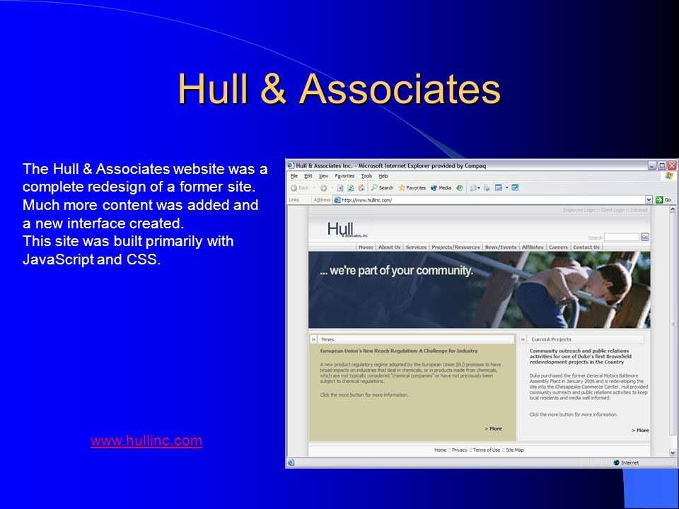 Hull & Associates The Hull & Associates website was a complete redesign of a former site. Much more content was added and a new interface created. Thi