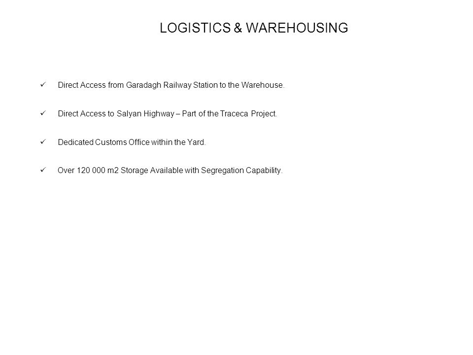 LOGISTICS & WAREHOUSING Direct Access from Garadagh Railway Station to the Warehouse.