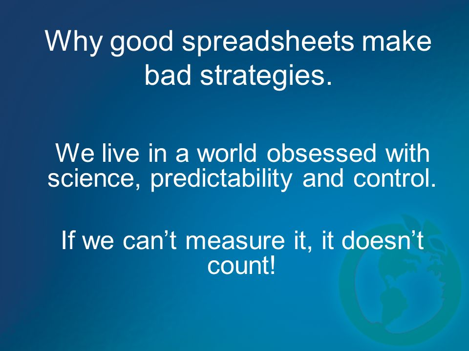 Why good spreadsheets make bad strategies.