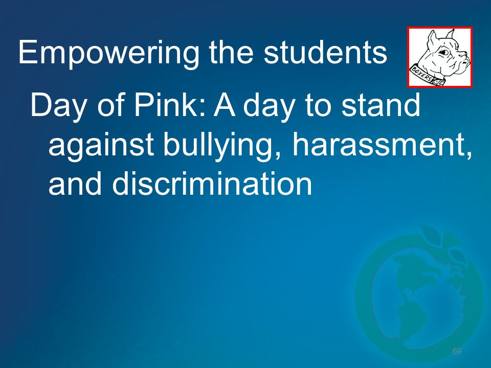69 Empowering the students Day of Pink: A day to stand against bullying, harassment, and discrimination
