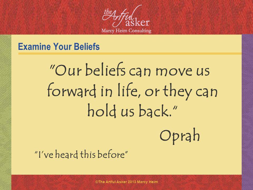 ©The Artful Asker 2013 Marcy Heim Examine Your Beliefs