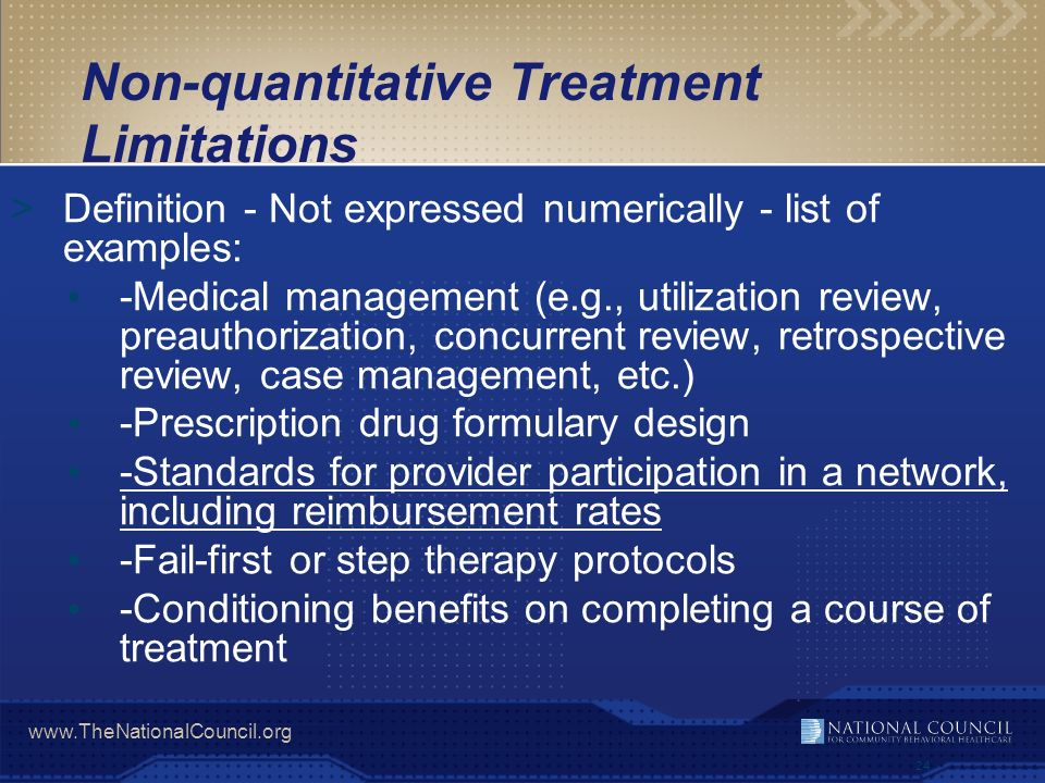 www.TheNationalCouncil.org 24 >Definition - Not expressed numerically - list of examples: -Medical management (e.g., utilization review, preauthorizat