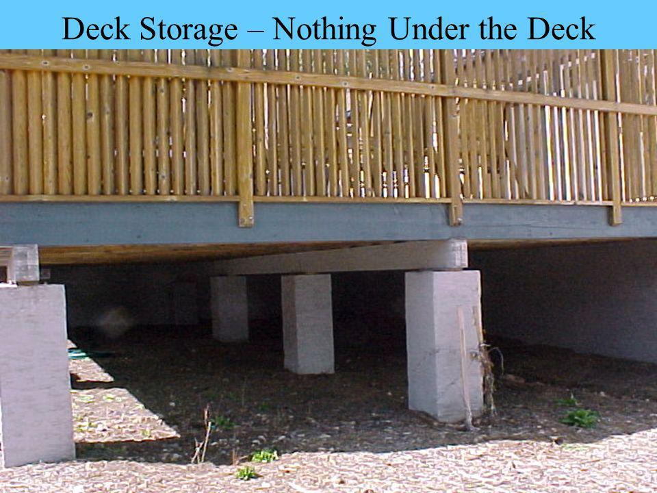 Deck Storage – Nothing Under the Deck