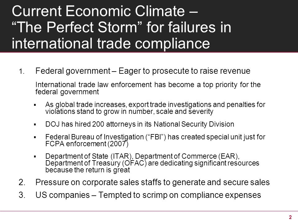2 Current Economic Climate – The Perfect Storm for failures in international trade compliance 1.