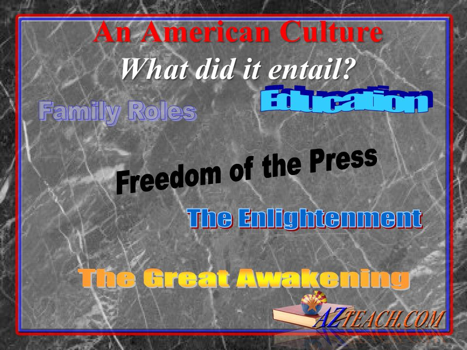 An American Culture What did it entail?