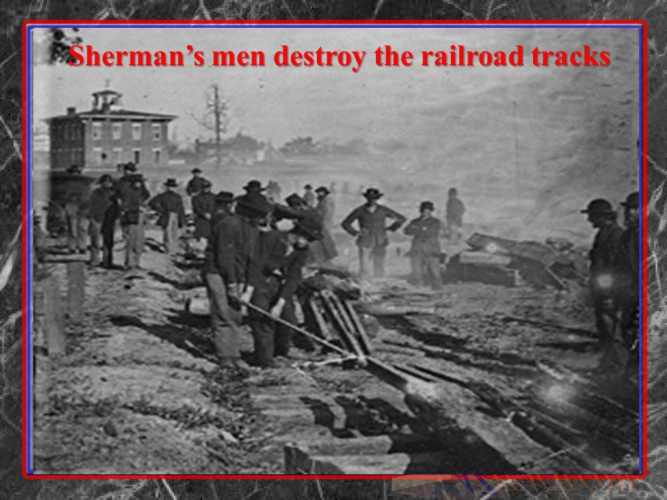 Shermans men destroy the railroad tracks