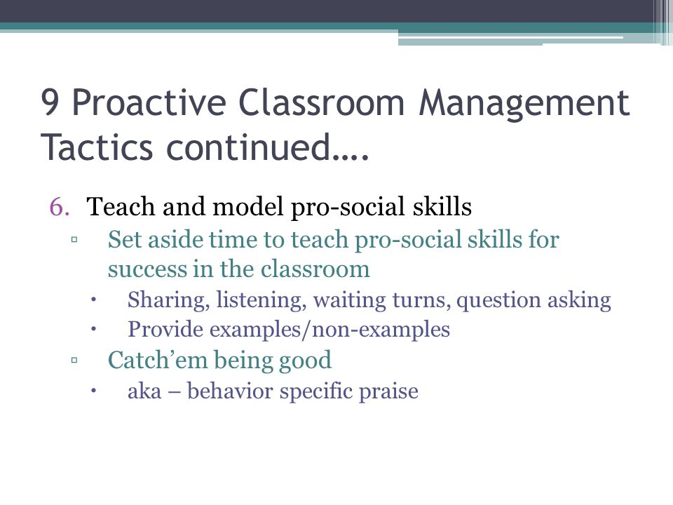 9 Proactive Classroom Management Tactics continued….
