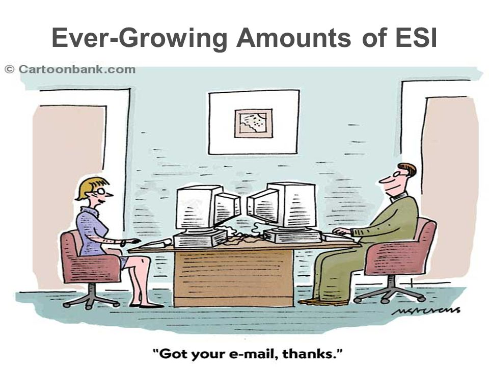 Ever-Growing Amounts of ESI
