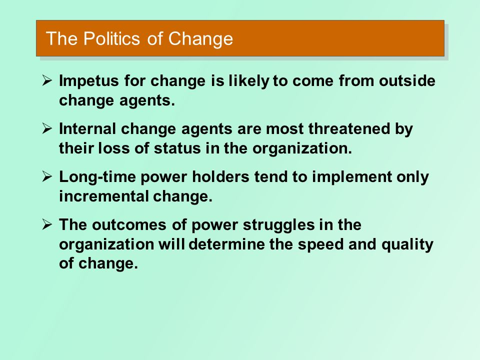 Sources of Organizational Resistance to Change E X H I B I T 19–2 (contd)