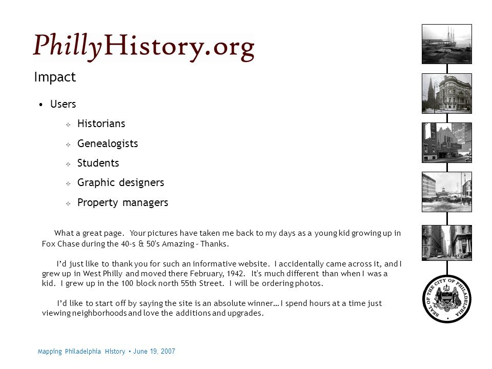 Philadelphia City Archives Impact Users Historians Genealogists Students Graphic designers Property managers What a great page.
