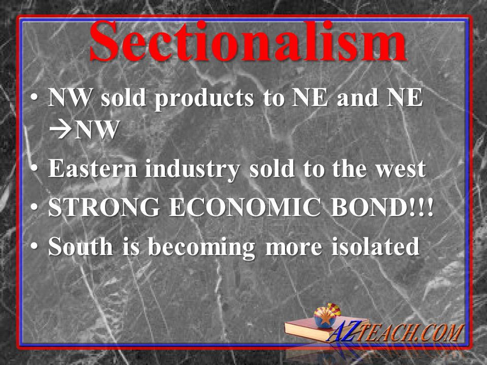 Sectionalism NW sold products to NE and NE NW NW sold products to NE and NE NW Eastern industry sold to the west Eastern industry sold to the west STR