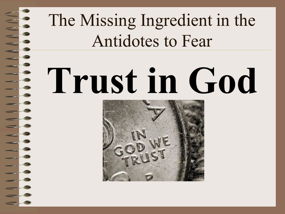 The Missing Ingredient in the Antidotes to Fear Trust in God