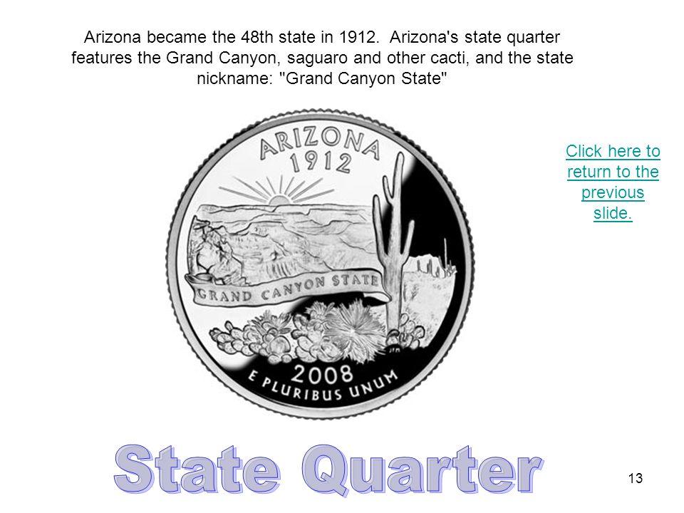 12 Petrified wood (Araucarioxylon arizonicum) was designated the state fossil of Arizona in 1988.