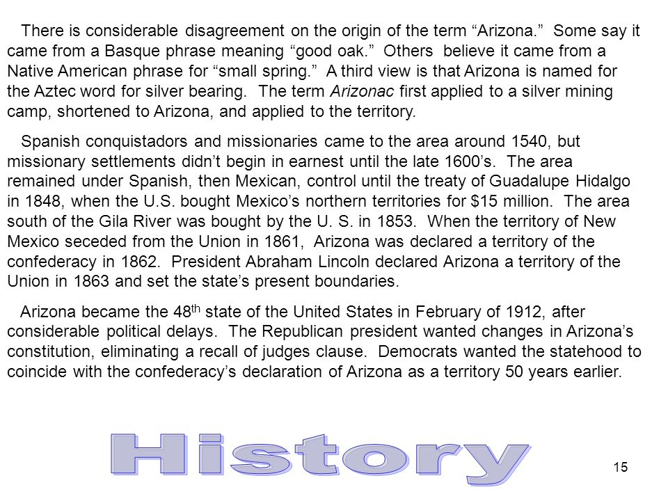 14 Turquoise was designated the official gemstone of Arizona in 1974. Probably one of the oldest gemstones known, turquoise is an opaque, blue-to-gree
