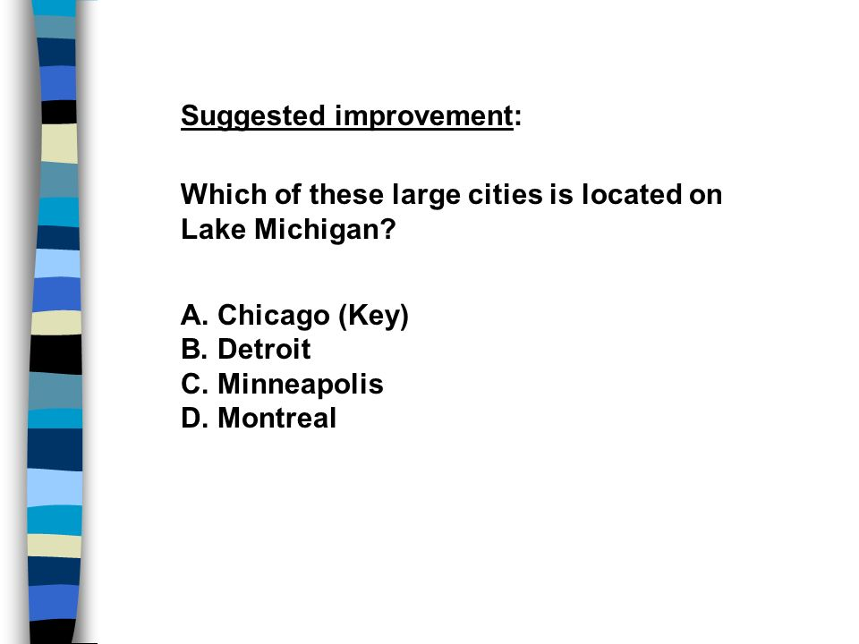 Suggested improvement: Which of these large cities is located on Lake Michigan.