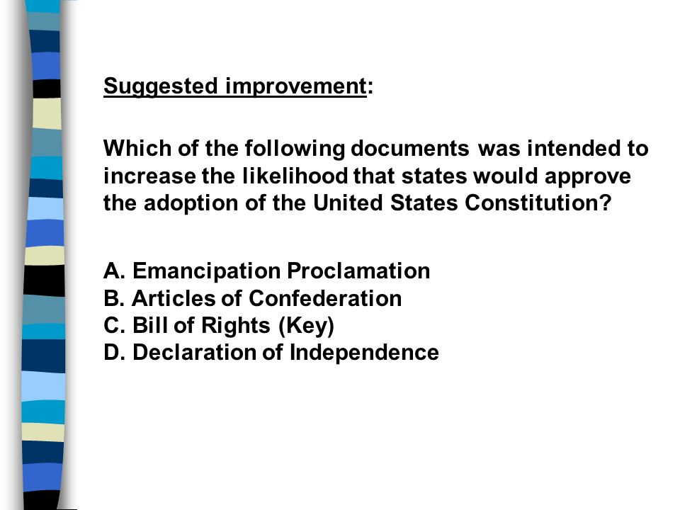 Suggested improvement: Which of the following documents was intended to increase the likelihood that states would approve the adoption of the United S