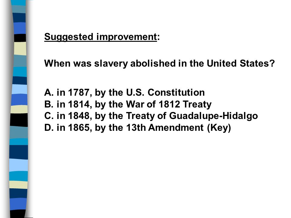 Suggested improvement: When was slavery abolished in the United States.