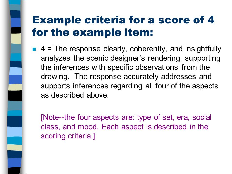 Example criteria for a score of 4 for the example item: n 4 = The response clearly, coherently, and insightfully analyzes the scenic designers renderi