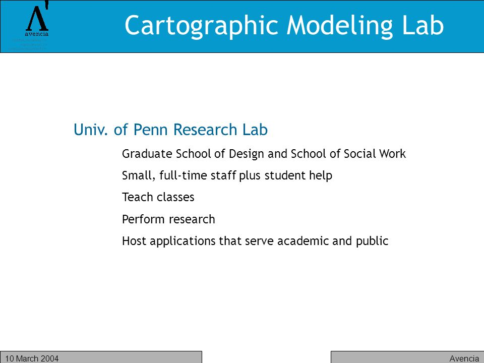 Avencia10 March 2004 Cartographic Modeling Lab Univ.