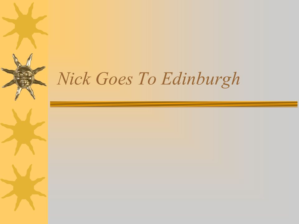 Nick Goes To Edinburgh