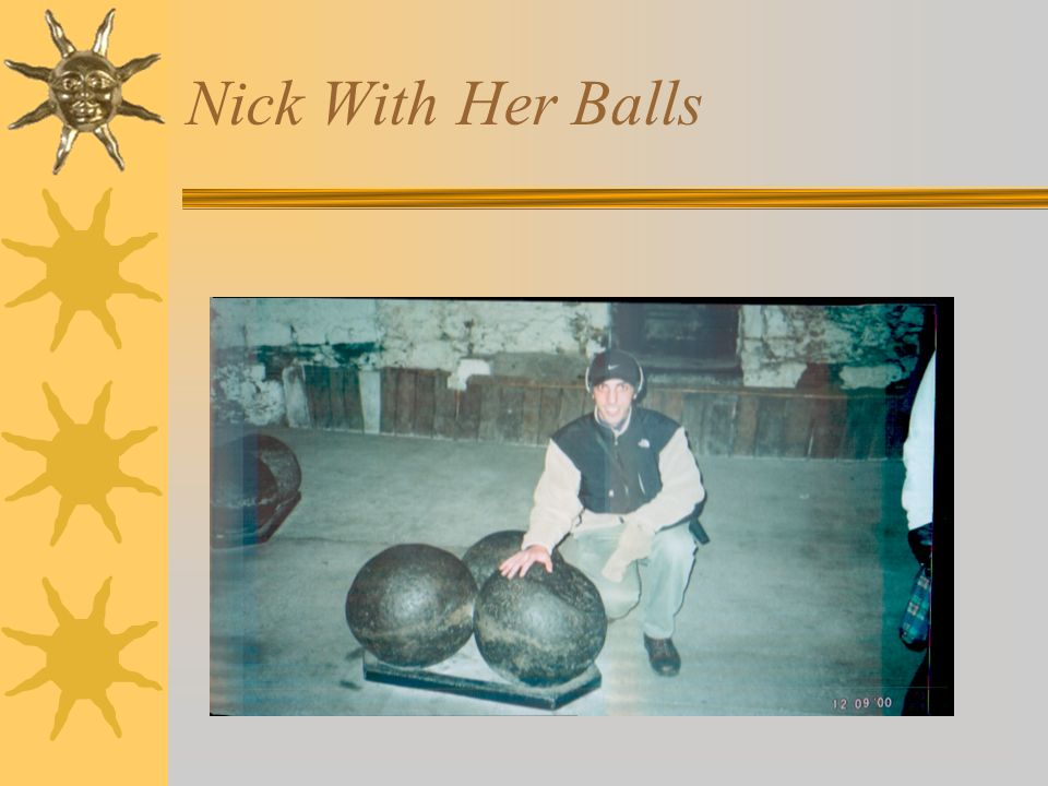 Nick With Her Balls