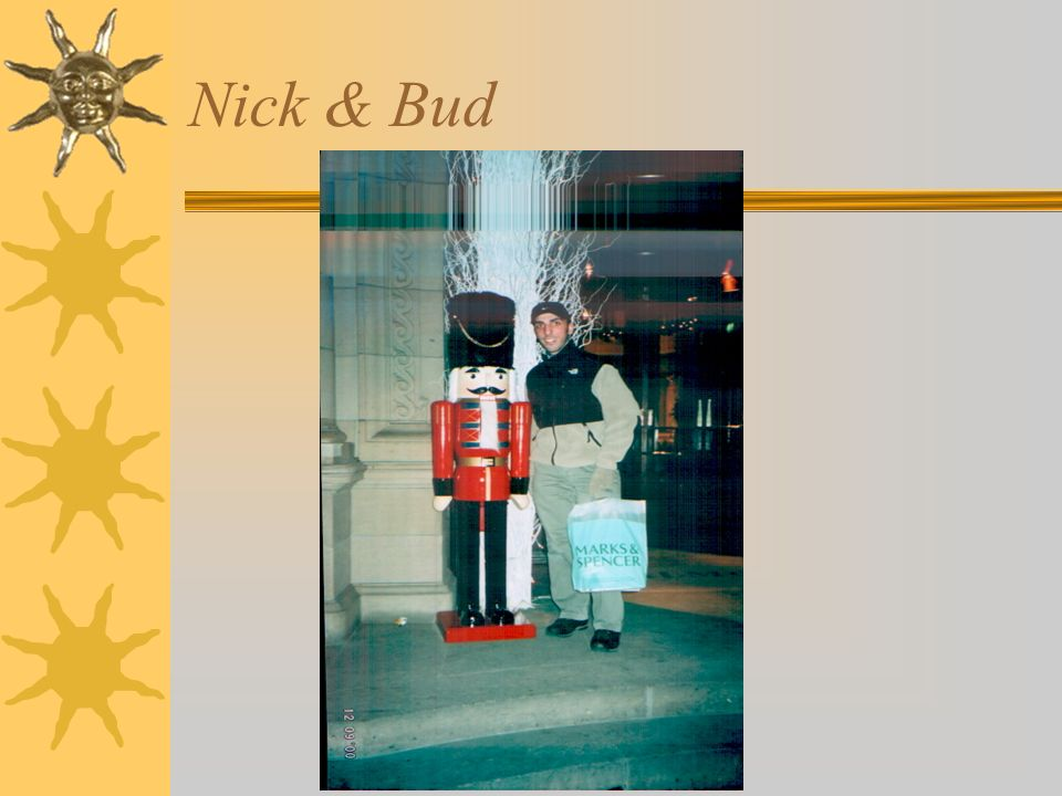 Nick & Bud
