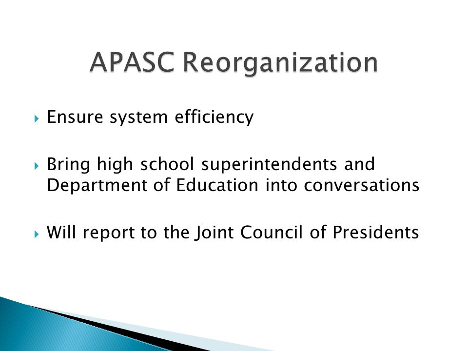 Ensure system efficiency Bring high school superintendents and Department of Education into conversations Will report to the Joint Council of Presidents